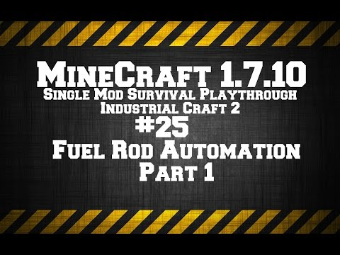 MineCraft 1.7.10 Single Mod Survival Game IC2. #25: Fuel Rod Automation