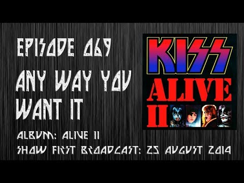 EPISODE 069: Any Way You Want It (KISS song)