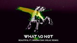What So Not - Beautiful (feat. Winona Oak) (Volac Remix)