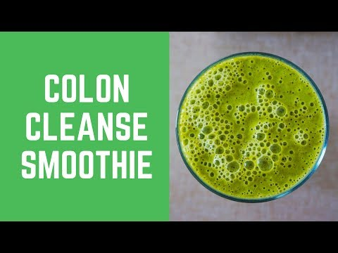 Colon Cleanse Smoothie - 5 Awesome Recipes For Colon Cleanse Smoothie