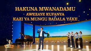 Wimbo wa Kuabudu 2020 | Hakuna Mwanadamu Awezaye Kufanya Kazi ya Mungu Badala Yake