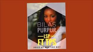 LSP - Bilas Purpur (ft TPS)
