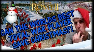 Can the Worlds Best Total War Player Save CHRISTMAS?!