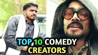 TOP 10 COMEDY CREATORS OF YOUTUBE INDIA 2018 | BEST INDIAN YOUTUBERS|COMEDY CHANNELS INDIA 2018 |
