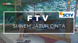 FTV SCTV -  Si Inem Jatuh Cinta