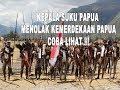 Kepala suku papua menolak ide kemerdekaan papua