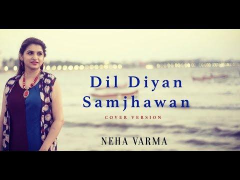 Dil Diyan - Samjhawan (Cover) | Neha Varma