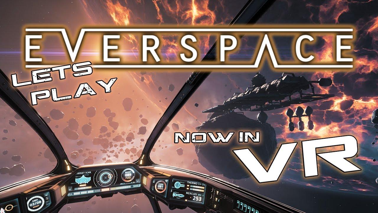 VR: Everspace Gameplay - Let's Play VR - Oculus Rift (german/deutsch)