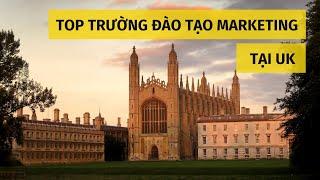 Top các trường đại học hàng đầu về đào tạo marketing tại Anh Quốc năm 2020