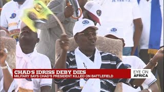 Chad's president Deby dies after three-decade rule - Eye on Africa