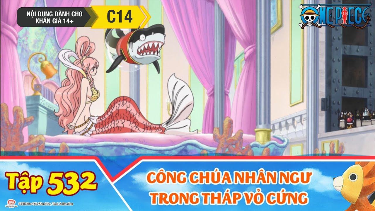 One Piece Best Cut Tập 532: Nhút Nhát Hay Khóc Nhè! Công Chúa Nhân Ngư Trong Tháp Vỏ Cứng