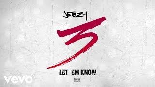 Jeezy - Let Em Know (Audio)