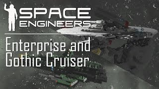 Space Engineers - Star Trek Enterprise and Gothic Cruiser