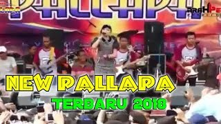 NEW PALLAPA Terbaru Kumpulan Lagu Terbaru 2018 Full Album