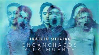 ENGANCHADOS A LA MUERTE. Tráiler Oficial #2 HD en español. Ya en cines.