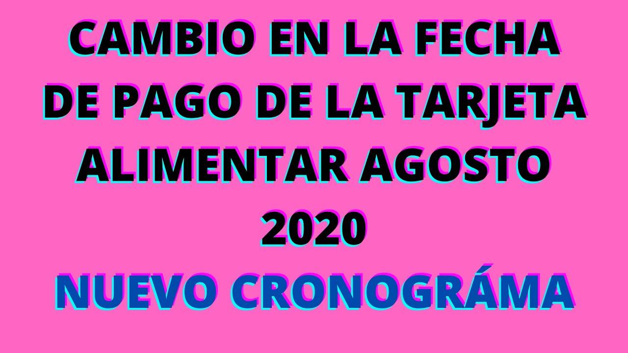 CAMBIO en la FECHA DE PAGO de la TARJETA ALIMENTAR Agosto 2020 NUEVO CRONOGRAMA