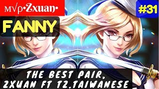The Best Pair, Zxuan ft tz.taiwanese [Top 5 Global Fanny]   м√ρ•Zxuan• Fanny Gameplay And Build #31