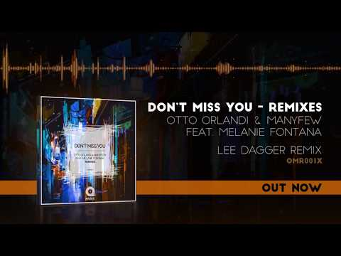 Otto Orlandi & ManyFew Feat. Melanie Fontana - Don't Miss You (Lee Dagger Remix)