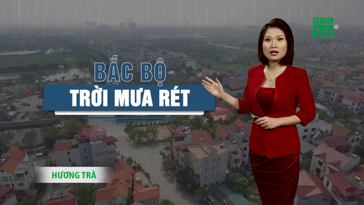 Thời tiết 6h 24/04/2020: Bắc Bộ trời mưa rét | VTC14