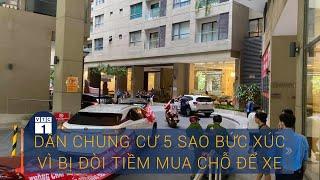 TPHCM: Bị đòi thêm nửa tỷ mua chỗ để xe, dân chung cư 5 sao  khóc ròng  | VTC1