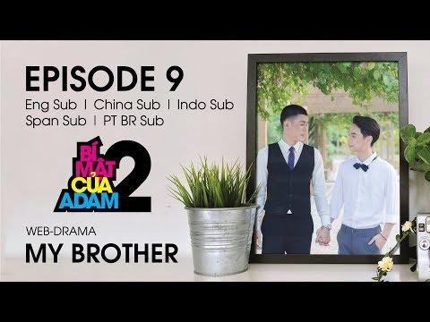Web-drama Đam Mỹ | MY BROTHER - EP9 | EngSub | ChinaSub | IndoSub | SpanSub | PTSub | OFFICIAL HD