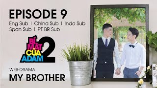 Web-drama Đam Mỹ | MY BROTHER - EP9 | OFFICIAL HD
