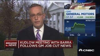 GM CEO Mary Barra meeting with NEC director Larry Kudlow following job cut news
