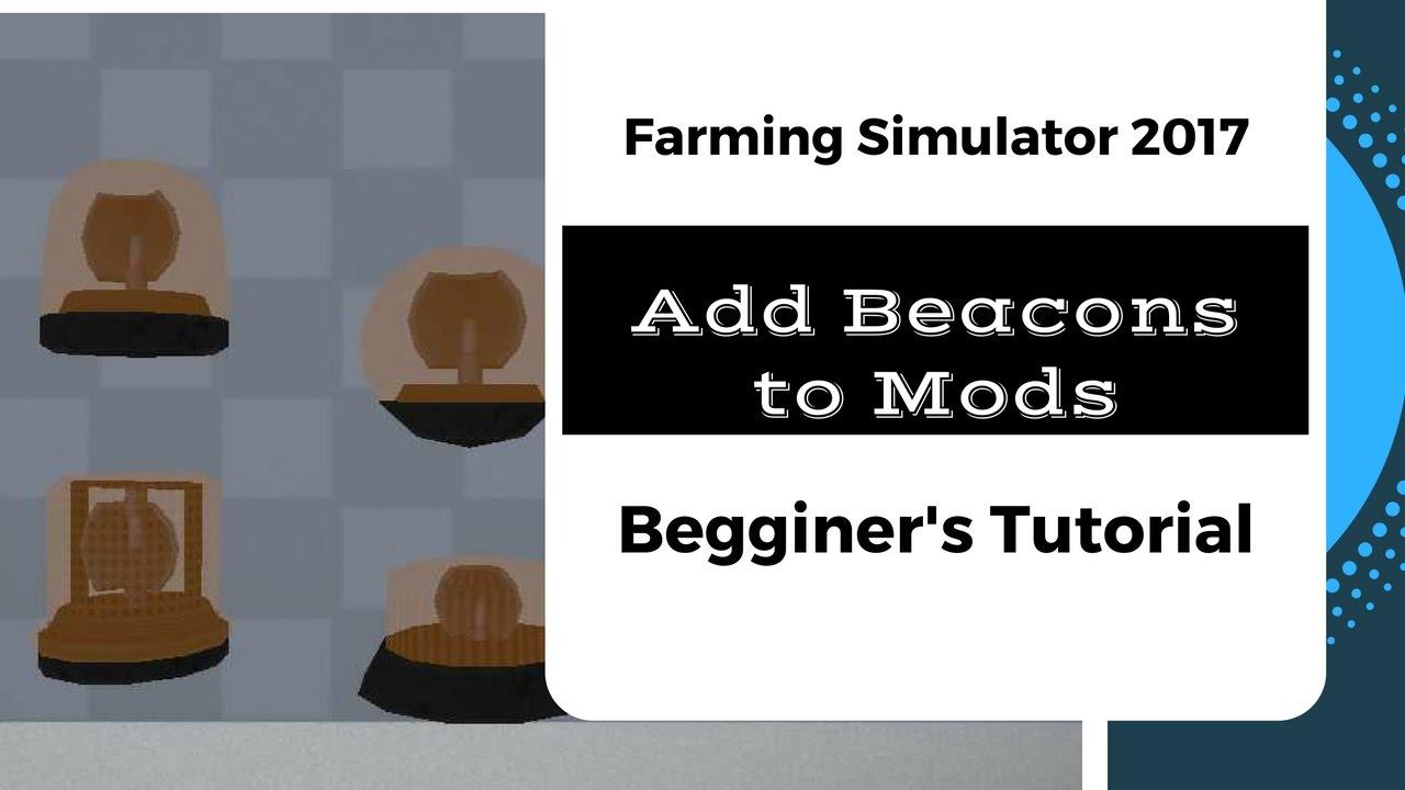 How To Add Beacons To Farming Simulator 2017 Mods