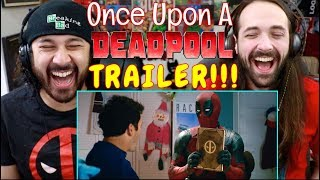ONCE UPON A DEADPOOL | Official TRAILER REACTION!!!