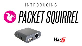 The Packet Squirrel Revealed