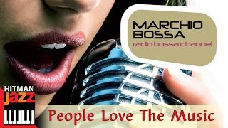 People Love The Music - Marchio Bossa