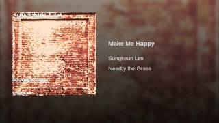 Sungkeun Lim Make Me Happy