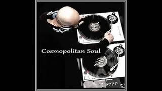 Dj ''S'' - Cosmopolitan Soul (Mix)