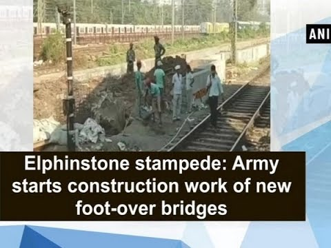Elphinstone stampede: Army starts construction work of new foot-over bridges - Maharashtra News