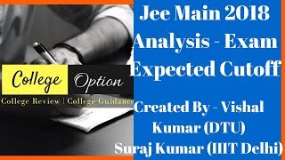 Jee Main 2018 Analysis and Expected Cutoff of Jee Main 2018 Exam