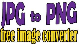 Convert jpg to png ultrafast 2015(image converter jpg to png online)