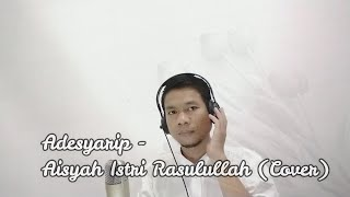 Download lagu pop indonesia viral //Adesyarip// Aisyah Istri Rasulullah (Cover)