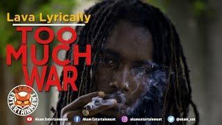 Lava Lyrically - Too Much War - September 2019