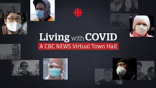 Living With Covid: A Cbc News Virtual Town Hall