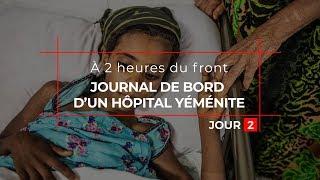 Yémen / À 2 heures du front : jour 2/5