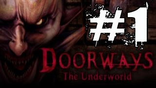 Doorways The Underworld Walkthrough Part 1 No Commentary