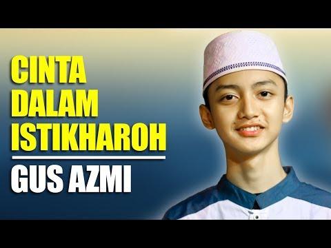 """"""" NEW """" Cinta Dalam Istikhoroh   Gus Azmi   Syubbanul Muslimin   Lirik."""