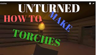 Unturned How Make Torches