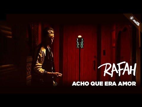 Rafah - Acho Que Era Amor (Clipe Oficial)