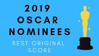 2019 Oscar Nominees: Original Score!!