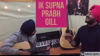 Prabh gill - Ik supna cover song| punjabi cover songs 2020