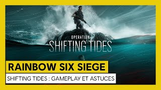 Tom Clancy's Rainbow Six Siege – Shifting Tides : Gameplay et Astuces [OFFICIEL] VOSTFR