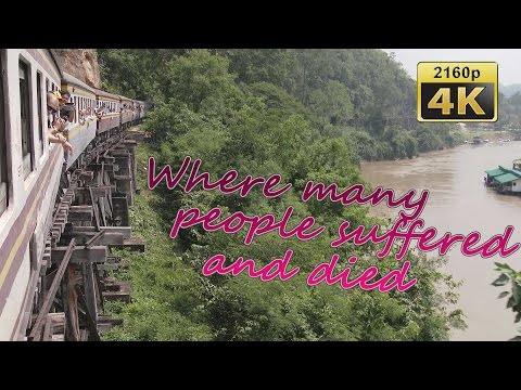 The Bridge on the River Kwai, Kanchanaburi - Thailand 4K Travel Channel