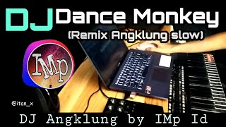 Download Lagu DJ DANCE MONKEY By IMp ( Remix angklung super slow ) mp3