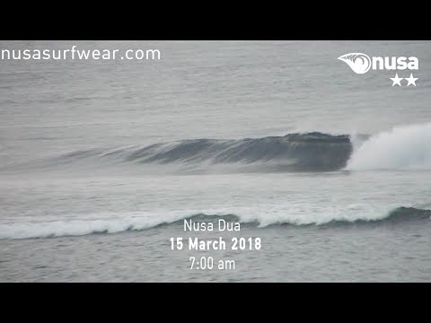 15 - 03 - 2018 /✰✰ / NUSA's Daily Surf Video Report from the Bukit, Bali.